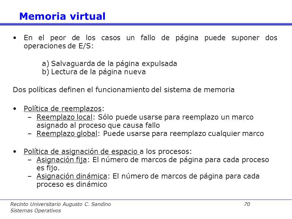 Recinto Universitario Augusto C. Sandino 69 Sistemas Operativos Veamos cómo se gestiona la ocurrencia de un fallo de página: La MMU genera una excepci