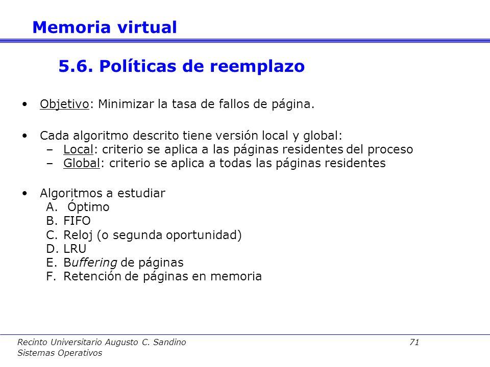 Recinto Universitario Augusto C. Sandino 70 Sistemas Operativos En el peor de los casos un fallo de página puede suponer dos operaciones de E/S: a)Sal