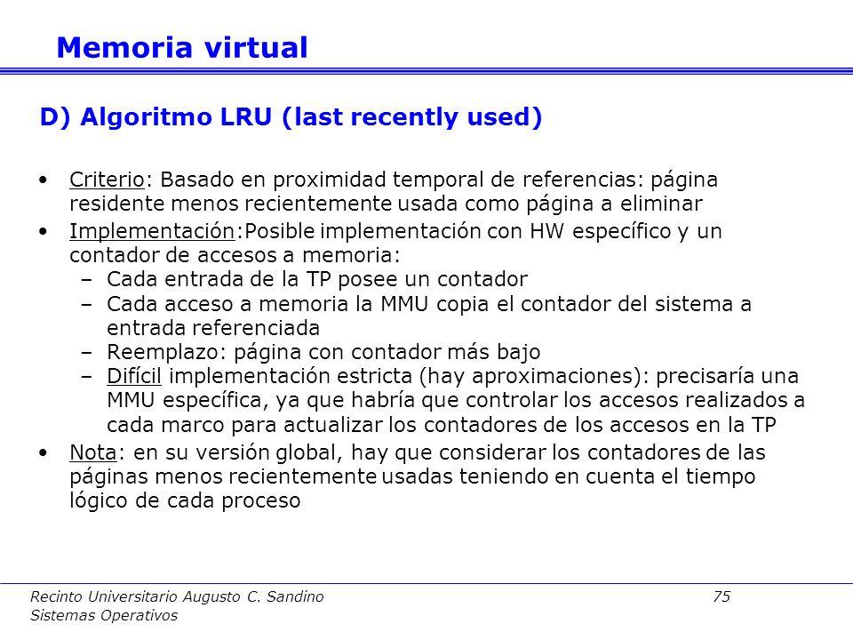 Recinto Universitario Augusto C. Sandino 74 Sistemas Operativos Se trata de una modificación del algoritmo FIFO, para evitar que una página residente