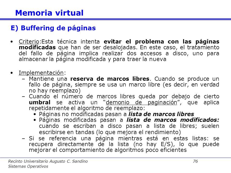 Recinto Universitario Augusto C. Sandino 75 Sistemas Operativos Criterio: Basado en proximidad temporal de referencias: página residente menos recient