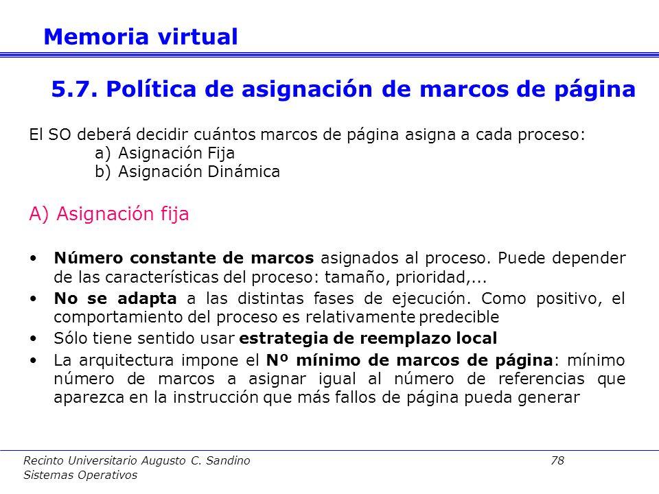 Recinto Universitario Augusto C. Sandino 77 Sistemas Operativos Criterio:No todas las páginas son reemplazables Aplicación: –Se aplica a páginas del p