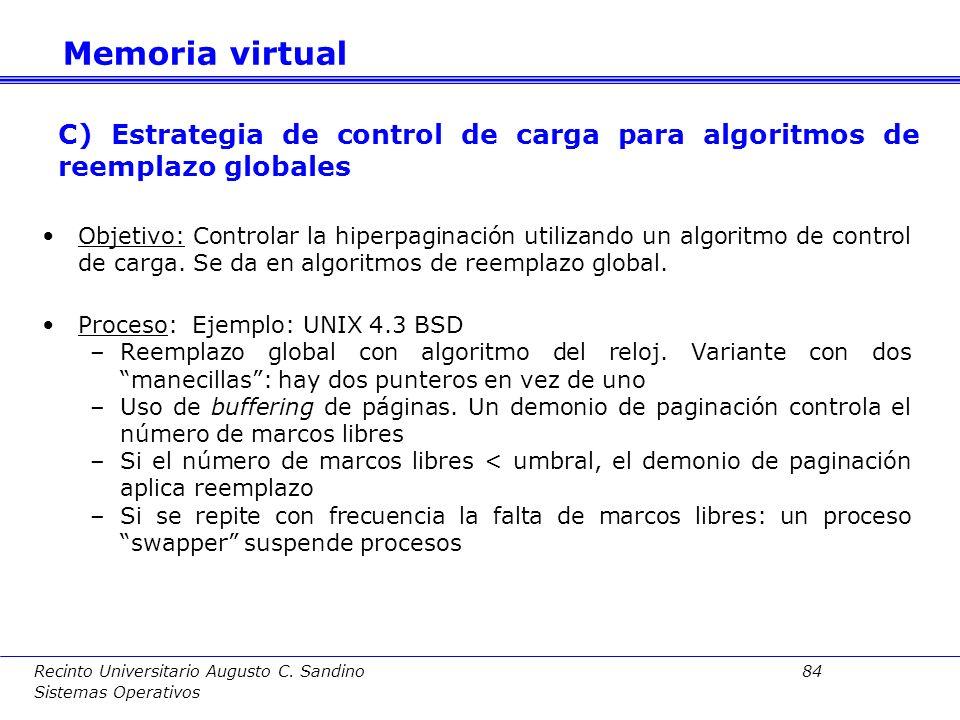 Recinto Universitario Augusto C. Sandino 83 Sistemas Operativos Objetivo: Controlar la tasa de fallos de página por proceso Proceso: –Si tasa < límite