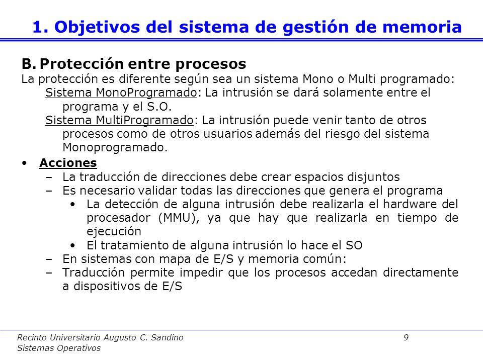 Recinto Universitario Augusto C. Sandino 8 Sistemas Operativos Reubicación software: traducción de direcciones durante carga del programa. Esta soluci