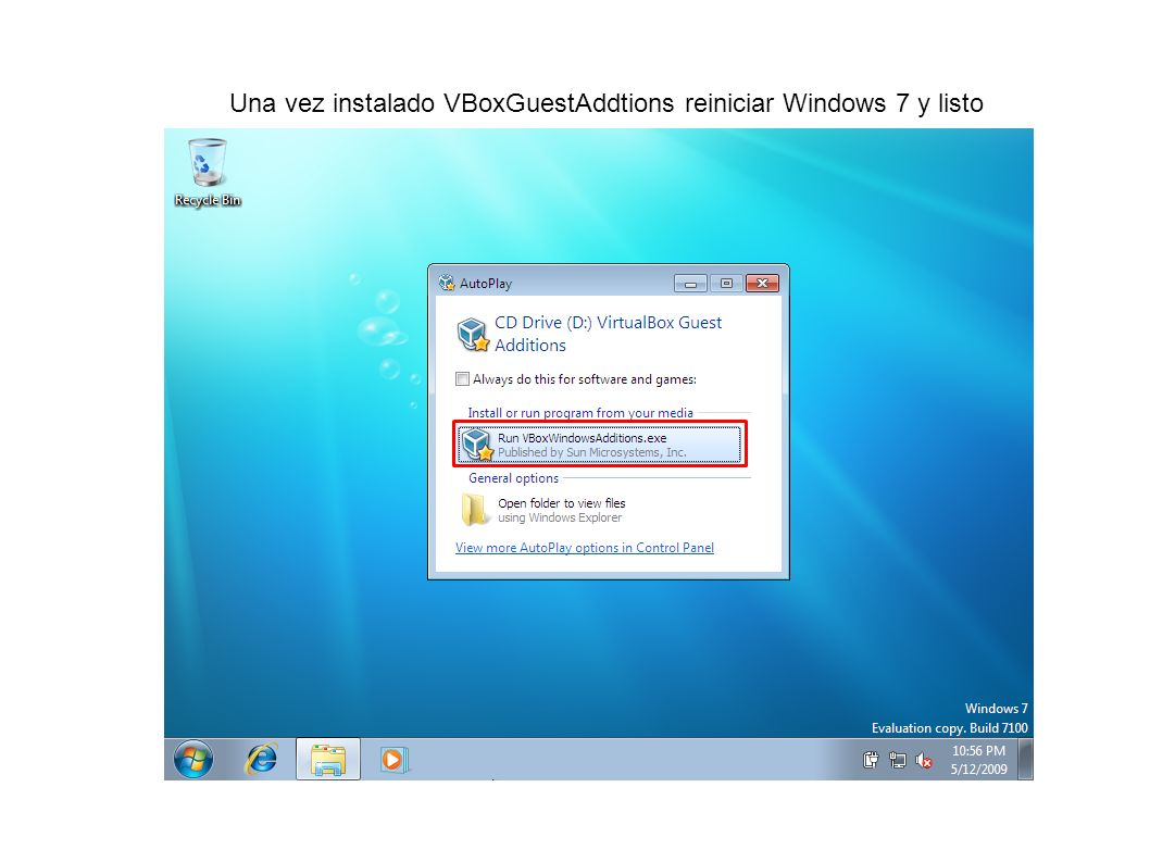 Una vez instalado VBoxGuestAddtions reiniciar Windows 7 y listo