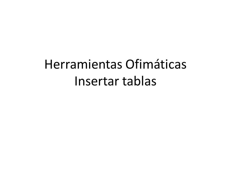 Herramientas Ofimáticas Insertar tablas