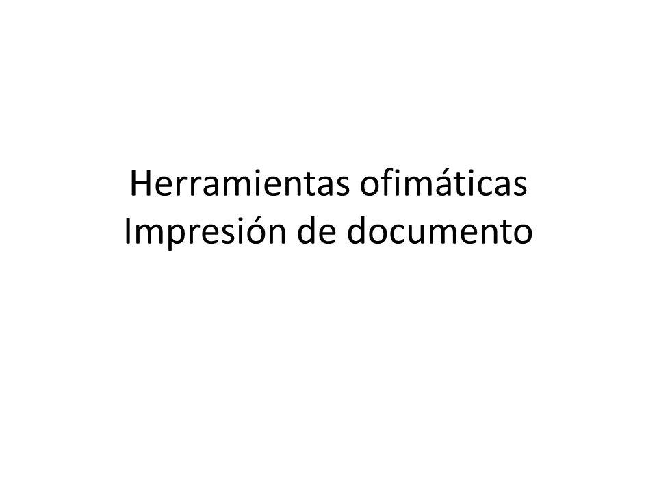 Herramientas ofimáticas Impresión de documento