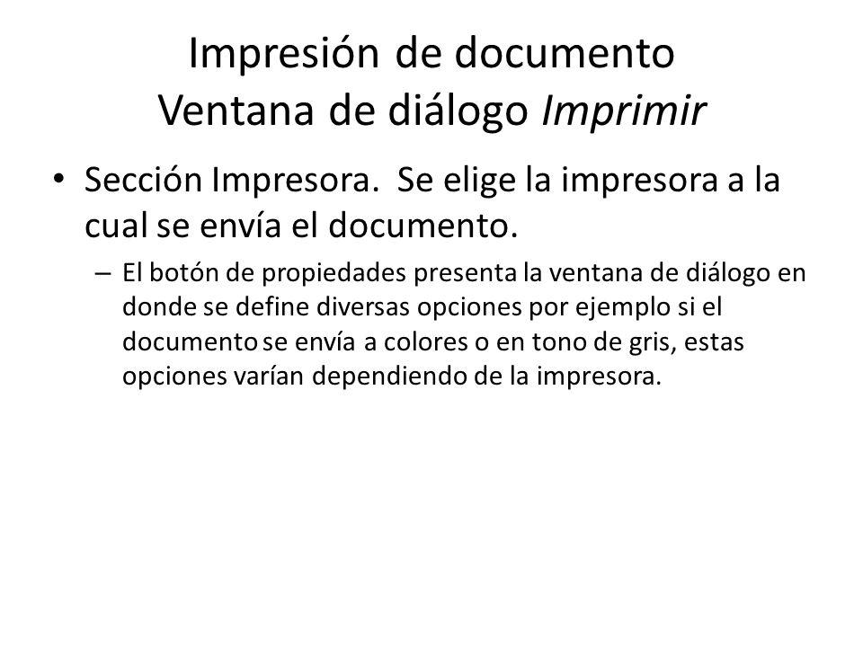 Impresión de documento Ventana de diálogo Imprimir Sección Impresora. Se elige la impresora a la cual se envía el documento. – El botón de propiedades