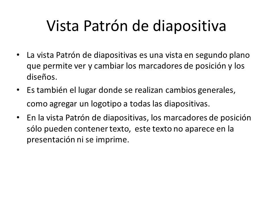 Vista patrón de diapositiva Ficha Vista Grupo Vista de Presentación Comando Patrón de Diapositiva