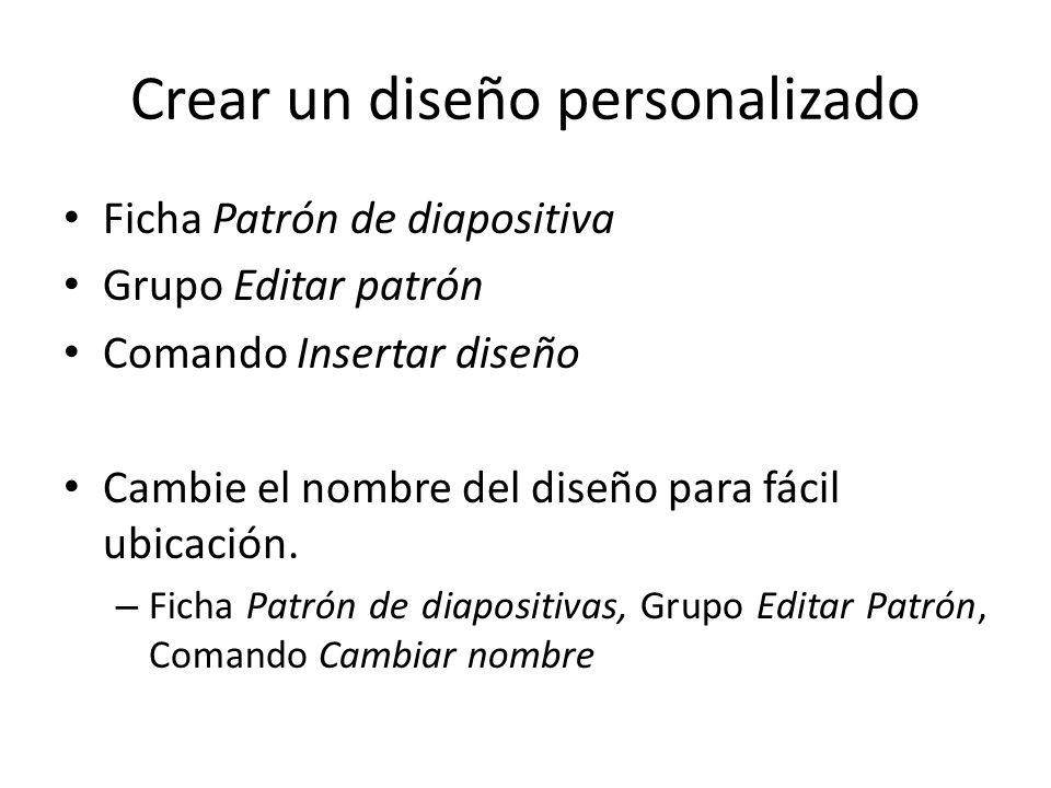 Insertar Marcadores Ficha Patrón de diapositivas Grupo Diseño del patrón Comando Insertar marcador Se sugiere utilizar los grupos Editar tema y Fondo (de la ficha Patrón de diapositivas) para personalizar las diapositivas.