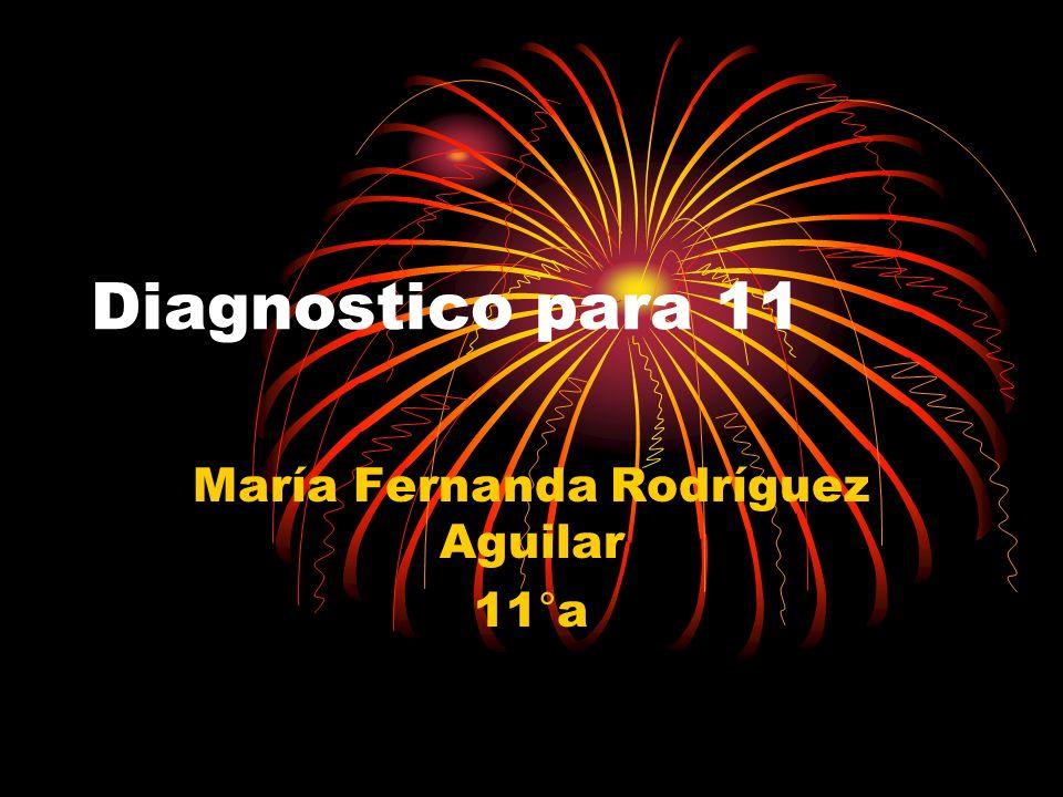 Diagnostico para 11 María Fernanda Rodríguez Aguilar 11°a
