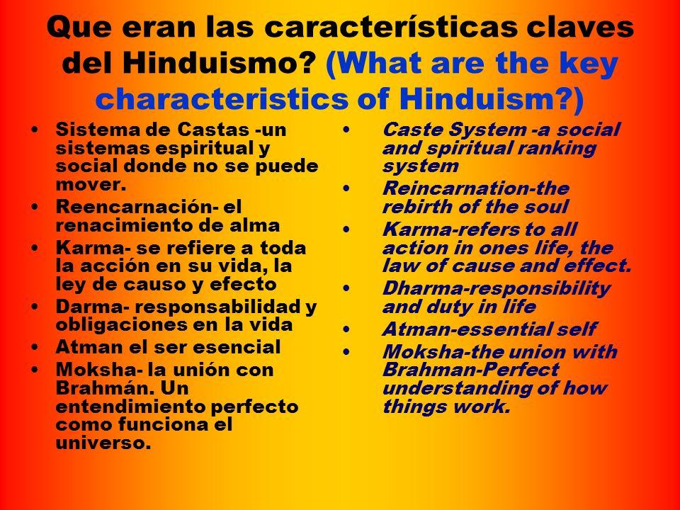 Que eran las características claves del Hinduismo.