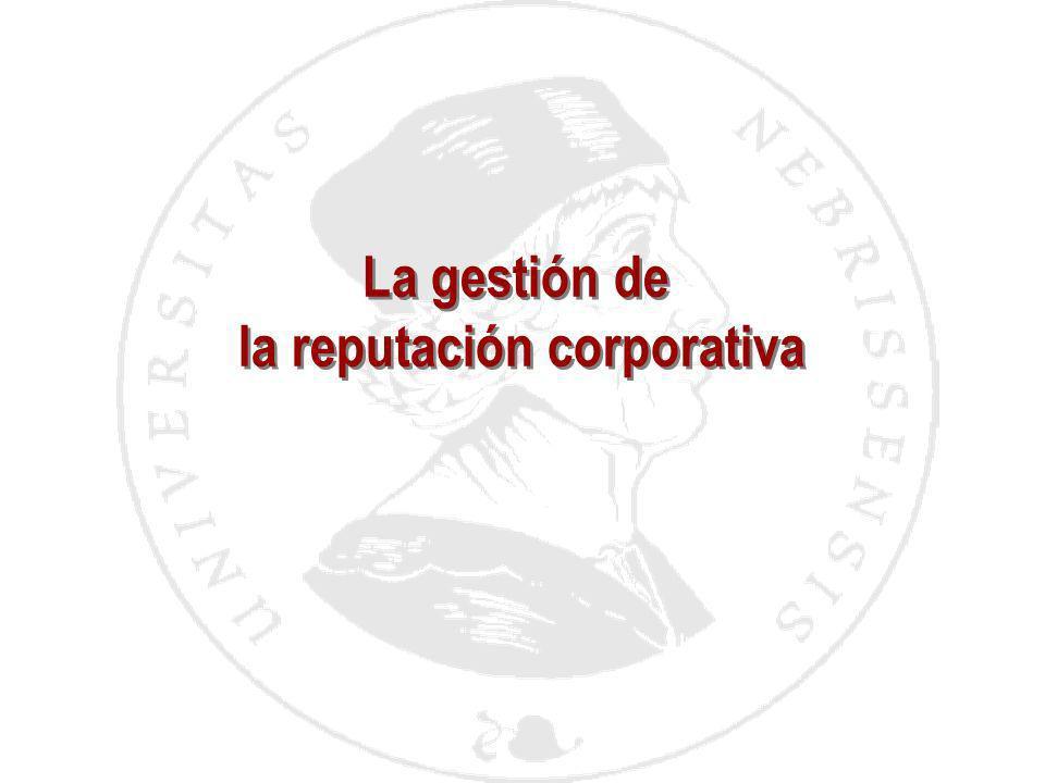 La gestión de la reputación corporativa La gestión de la reputación corporativa