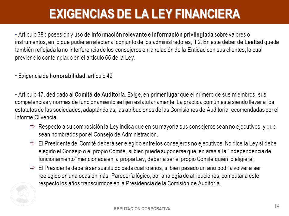 REPUTACIÓN CORPORATIVA 14 HayGroup EXIGENCIAS DE LA LEY FINANCIERA Artículo 38 : posesión y uso de información relevante e información privilegiada so