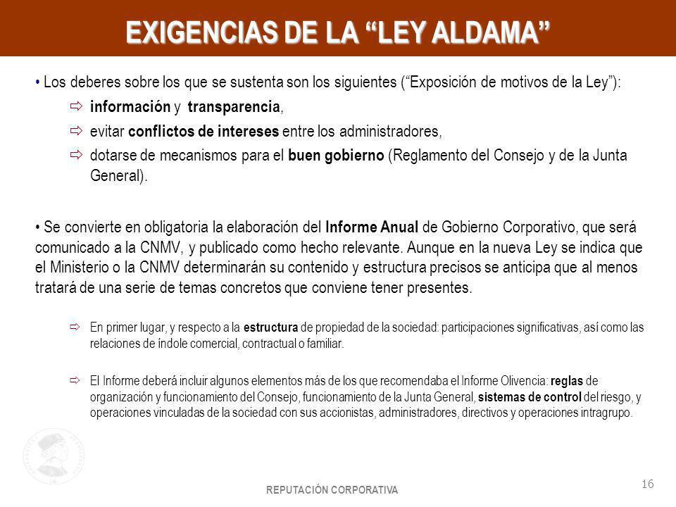 REPUTACIÓN CORPORATIVA 16 HayGroup EXIGENCIAS DE LA LEY ALDAMA Los deberes sobre los que se sustenta son los siguientes (Exposición de motivos de la L