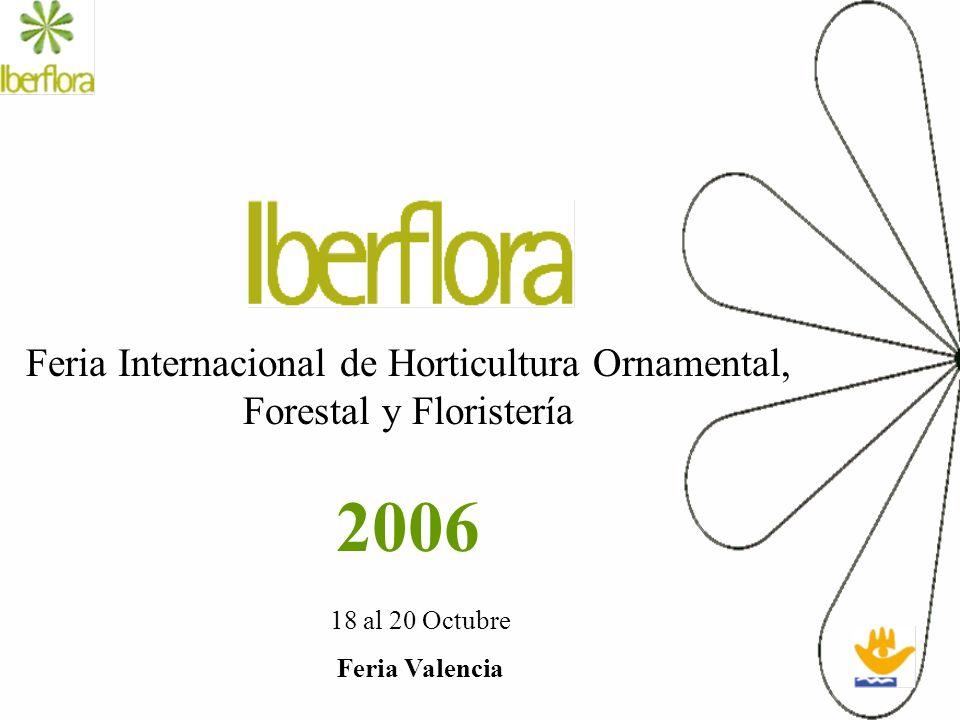 Feria Internacional de Horticultura Ornamental, Forestal y Floristería 2006 18 al 20 Octubre Feria Valencia