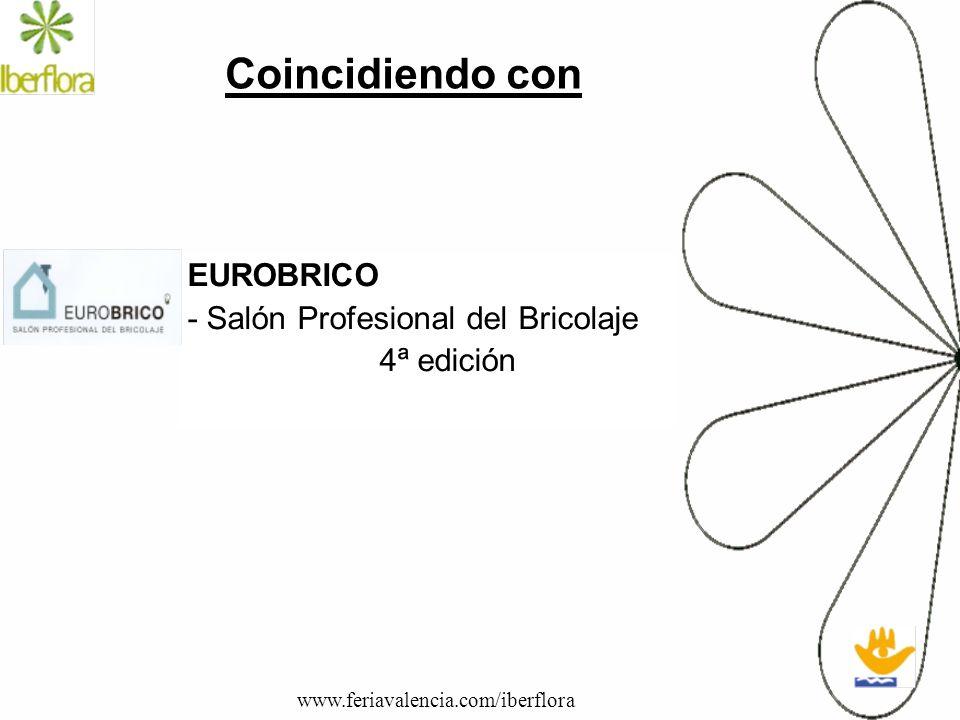 EUROBRICO - Salón Profesional del Bricolaje 4ª edición Coincidiendo con www.feriavalencia.com/iberflora