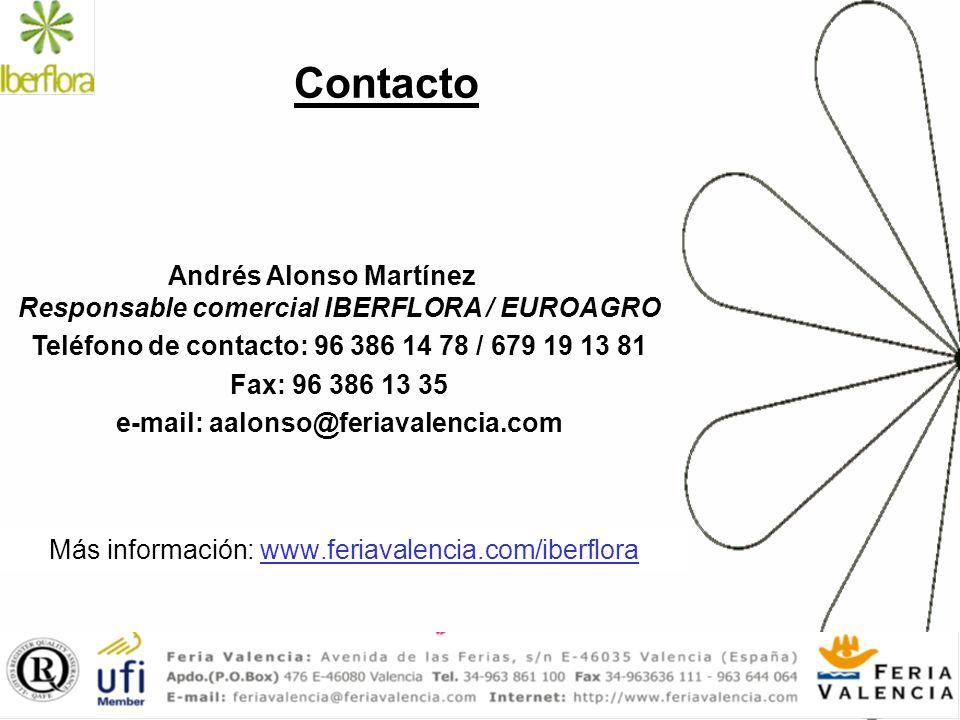 Contacto Más información: www.feriavalencia.com/iberflora Andrés Alonso Martínez Responsable comercial IBERFLORA / EUROAGRO Teléfono de contacto: 96 3