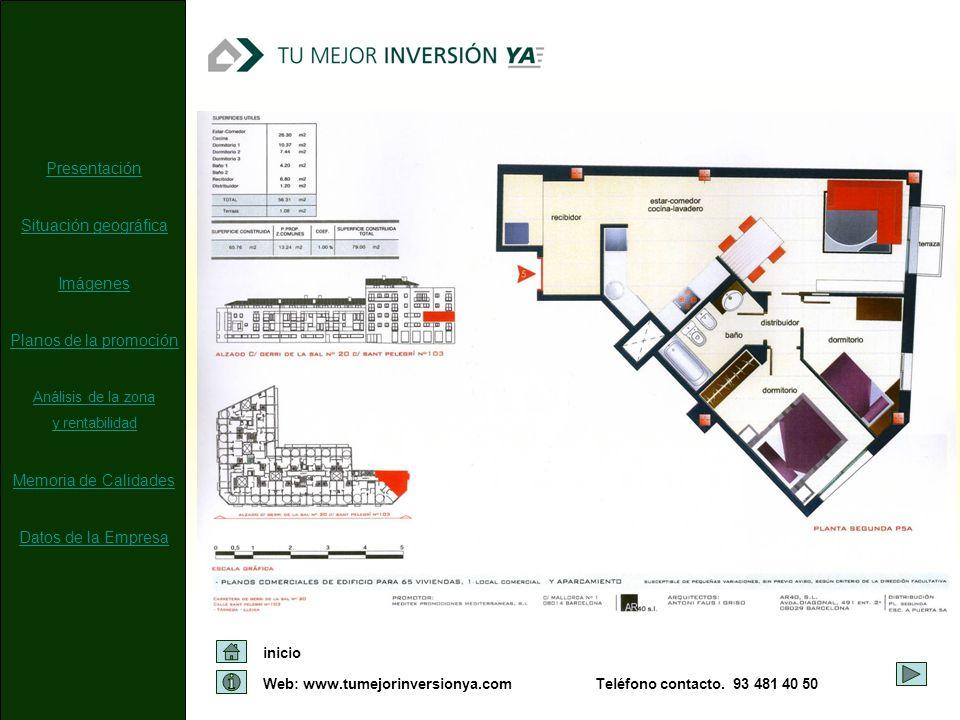 Web: www.tumejorinversionya.com inicio Teléfono contacto. 93 481 40 50 Presentación Situación geográfica Imágenes Planos de la promoción Análisis de l