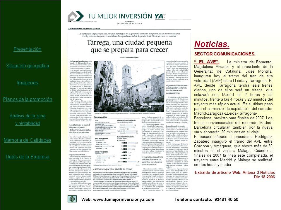Web: www.tumejorinversionya.comTeléfono contacto. 93481 40 50 Extraído de artículo Web. Antena 3 Noticias Dic 18 2006 Noticias. SECTOR COMUNICACIONES.