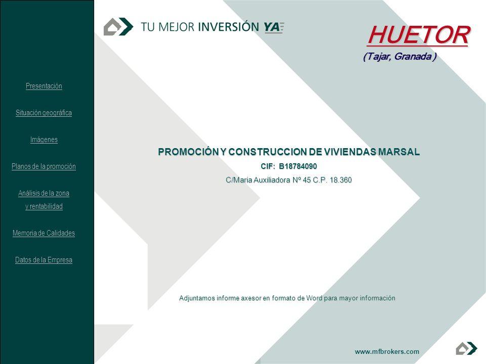 www.mfbrokers.com Adjuntamos informe axesor en formato de Word para mayor información PROMOCIÓN Y CONSTRUCCION DE VIVIENDAS MARSAL CIF: B18784090 C/Ma