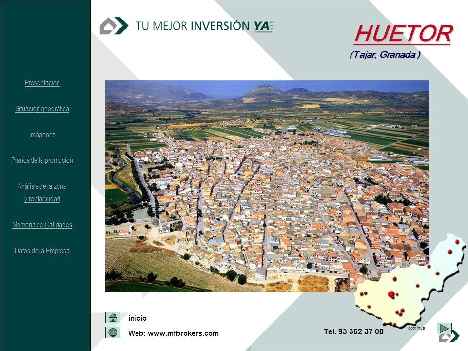 HUETOR (Tajar, Granada ) Presentación Situación geográfica Imágenes Planos de la promoción Análisis de la zona y rentabilidad Memoria de Calidades Dat