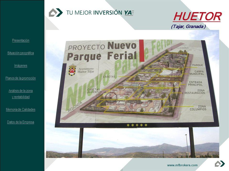 www.mfbrokers.comHUETOR (Tajar, Granada ) Presentación Situación geográfica Imágenes Planos de la promoción Análisis de la zona y rentabilidad Memoria de Calidades Datos de la Empresa