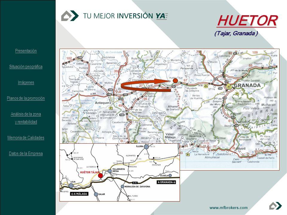 www.mfbrokers.comHUETOR (Tajar, Granada ) Presentación Situación geográfica Imágenes Planos de la promoción Análisis de la zona y rentabilidad Memoria