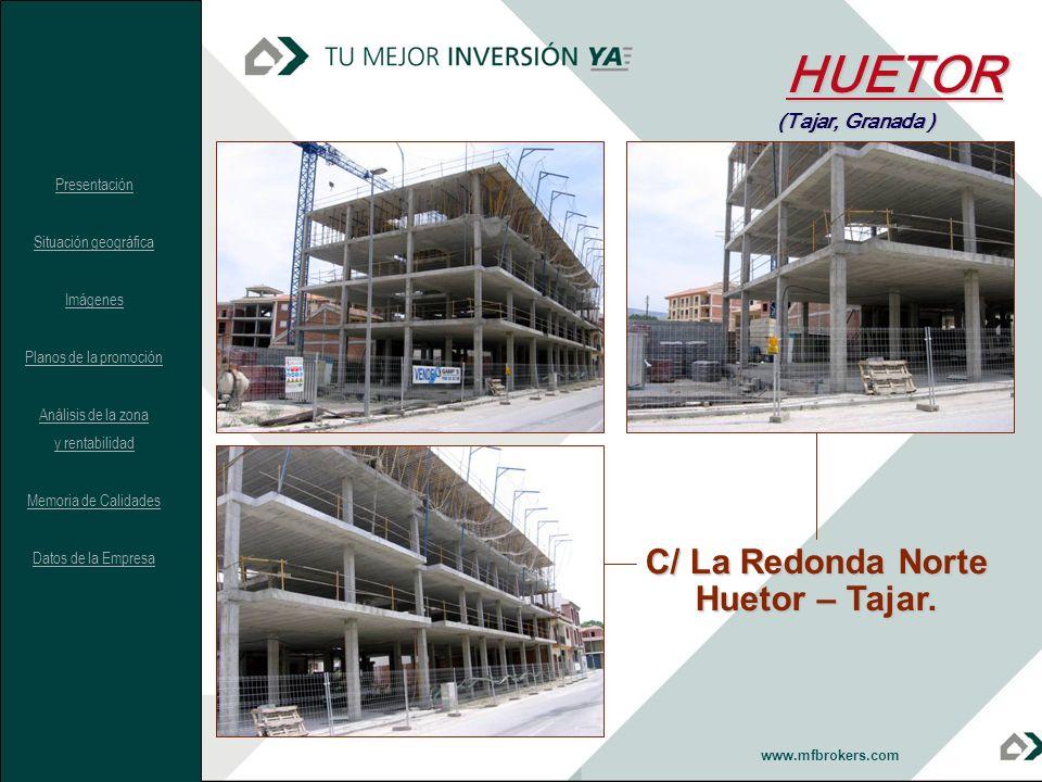 www.mfbrokers.com C/ La Redonda Norte Huetor – Tajar. HUETOR (Tajar, Granada ) Presentación Situación geográfica Imágenes Planos de la promoción Análi