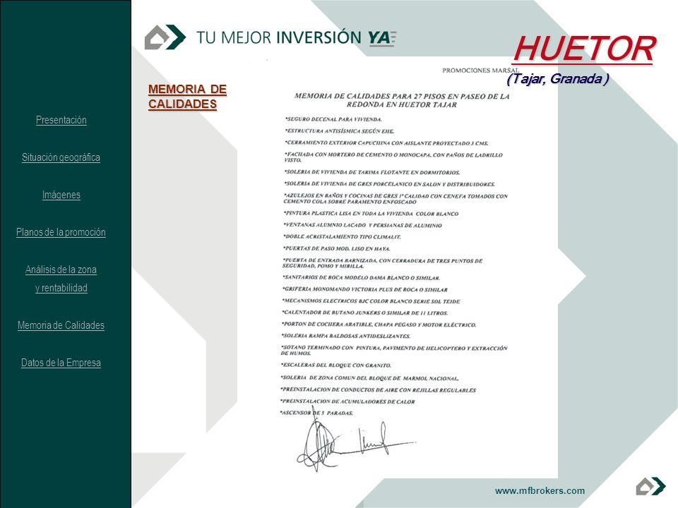 www.mfbrokers.com MEMORIA DE CALIDADES HUETOR (Tajar, Granada ) Presentación Situación geográfica Imágenes Planos de la promoción Análisis de la zona