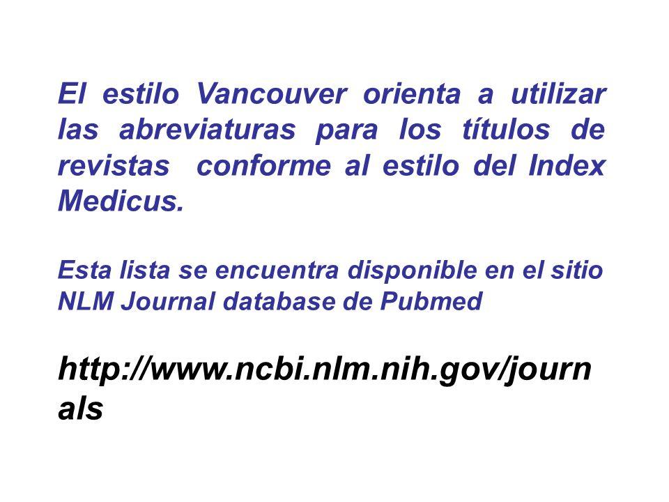 El estilo Vancouver orienta a utilizar las abreviaturas para los títulos de revistas conforme al estilo del Index Medicus. Esta lista se encuentra dis