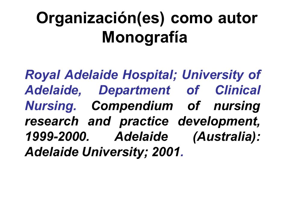 Organización(es) como autor Monografía Royal Adelaide Hospital; University of Adelaide, Department of Clinical Nursing. Compendium of nursing research