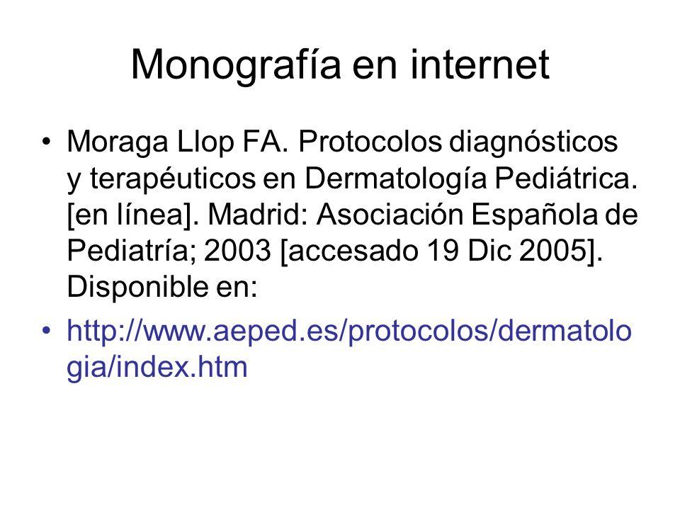 Monografía en internet Moraga Llop FA. Protocolos diagnósticos y terapéuticos en Dermatología Pediátrica. [en línea]. Madrid: Asociación Española de P
