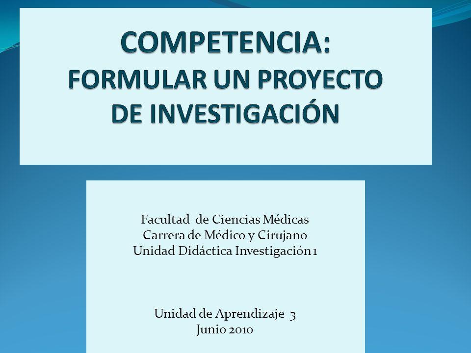 Facultad de Ciencias Médicas Carrera de Médico y Cirujano Unidad Didáctica Investigación 1 Unidad de Aprendizaje 3 Junio 2010