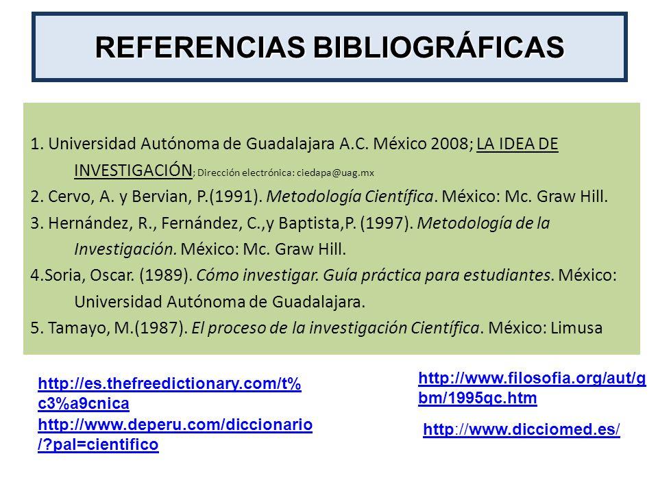 1. Universidad Autónoma de Guadalajara A.C. México 2008; LA IDEA DE INVESTIGACIÓN ; Dirección electrónica: ciedapa@uag.mx 2. Cervo, A. y Bervian, P.(1