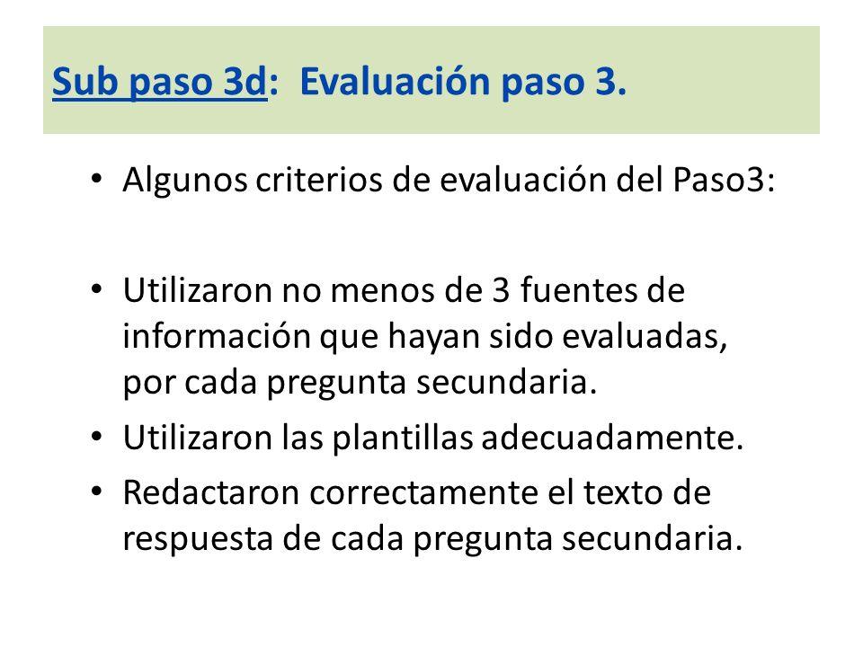 Algunos criterios de evaluación del Paso3: Utilizaron no menos de 3 fuentes de información que hayan sido evaluadas, por cada pregunta secundaria. Uti