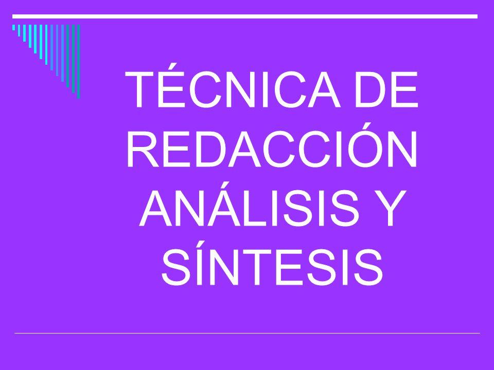 TÉCNICA DE REDACCIÓN ANÁLISIS Y SÍNTESIS