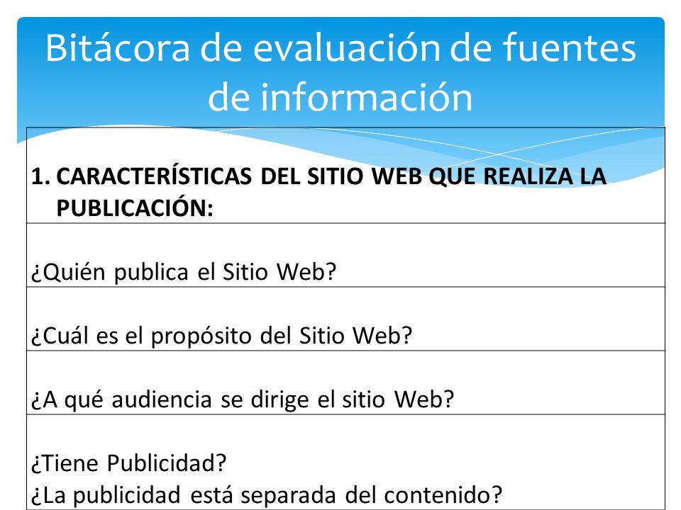 Bitácora de evaluación de fuentes de información 1.CARACTERÍSTICAS DEL SITIO WEB QUE REALIZA LA PUBLICACIÓN: ¿Quién publica el Sitio Web.