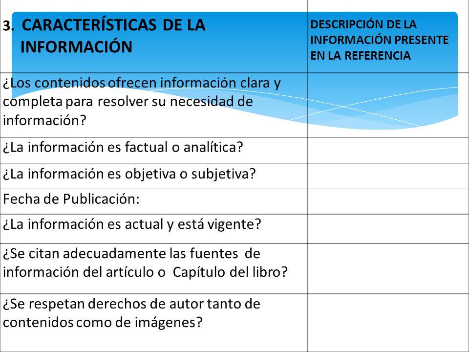 3. CARACTERÍSTICAS DE LA INFORMACIÓN DESCRIPCIÓN DE LA INFORMACIÓN PRESENTE EN LA REFERENCIA ¿Los contenidos ofrecen información clara y completa para
