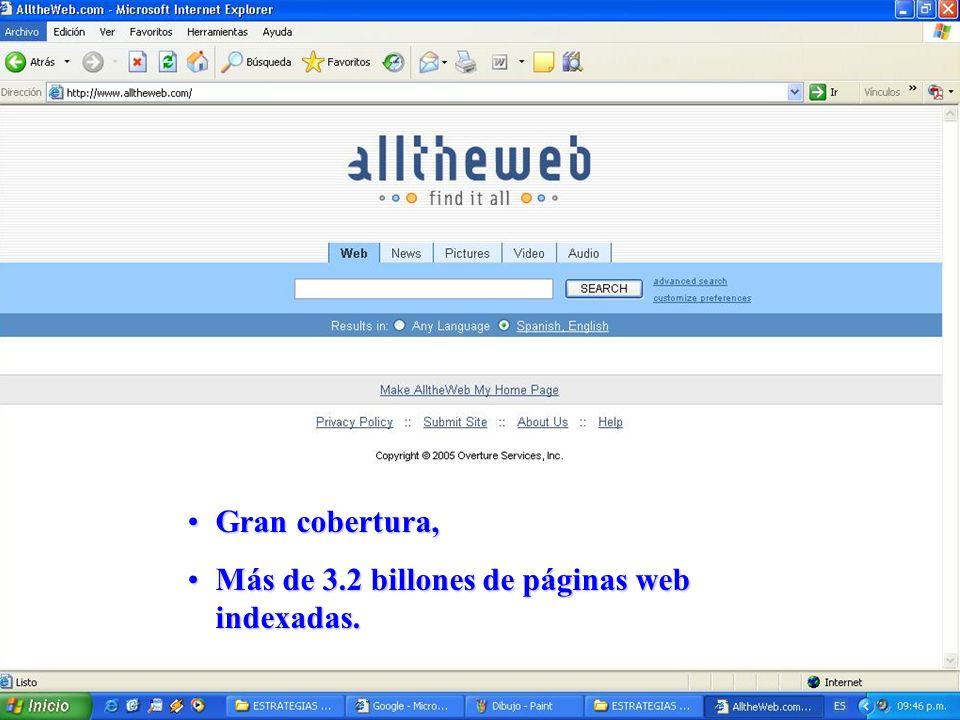 Gran cobertura,Gran cobertura, Más de 3.2 billones de páginas web indexadas.Más de 3.2 billones de páginas web indexadas.