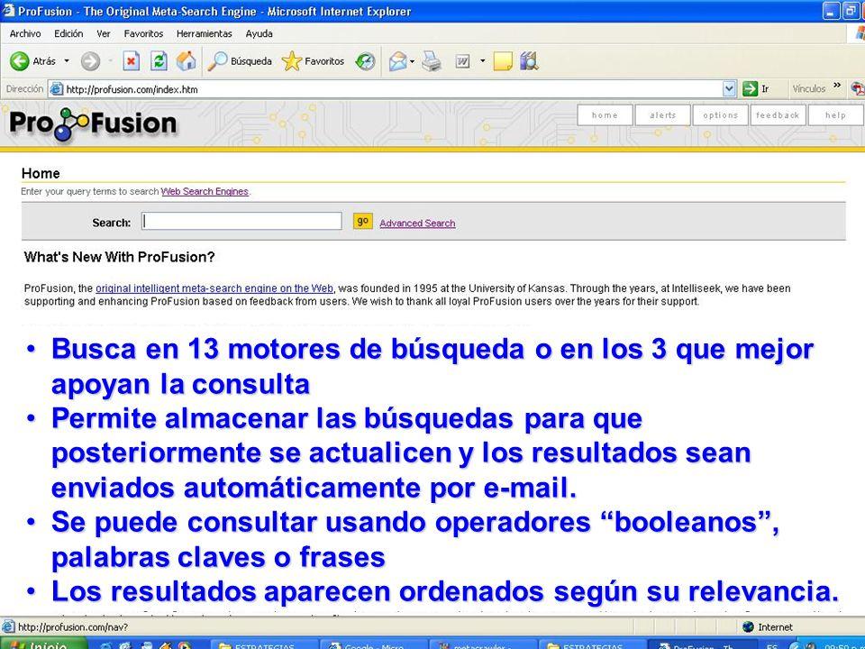 Busca en 13 motores de búsqueda o en los 3 que mejor apoyan la consultaBusca en 13 motores de búsqueda o en los 3 que mejor apoyan la consulta Permite