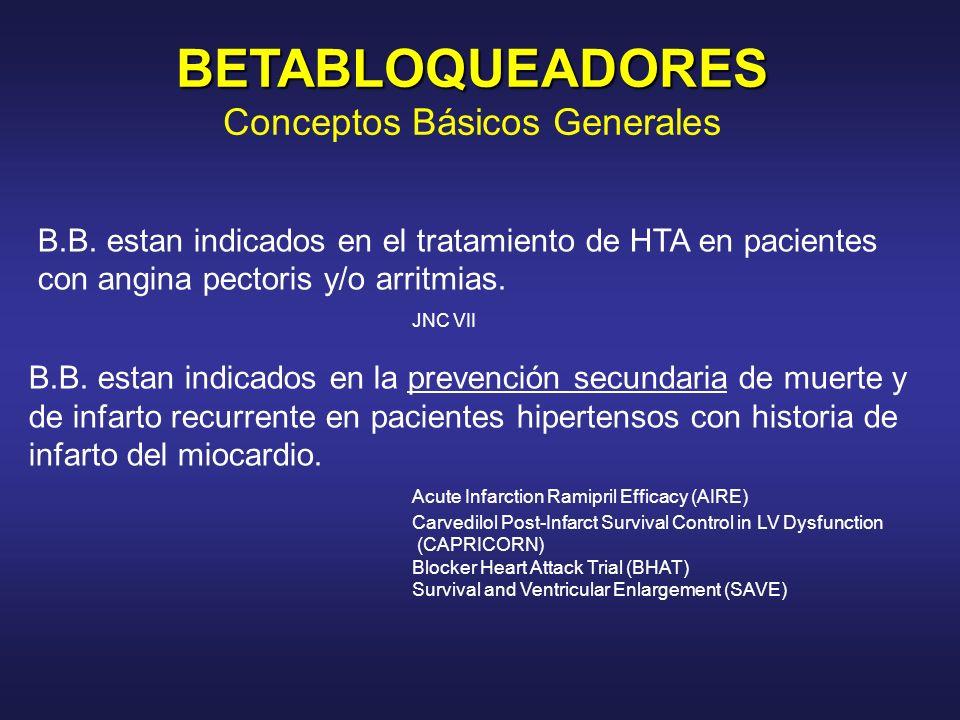 B.B. estan indicados en el tratamiento de HTA en pacientes con angina pectoris y/o arritmias. JNC VII B.B. estan indicados en la prevención secundaria