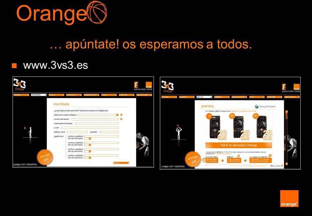 Orange … apúntate! os esperamos a todos. www.3vs3.es