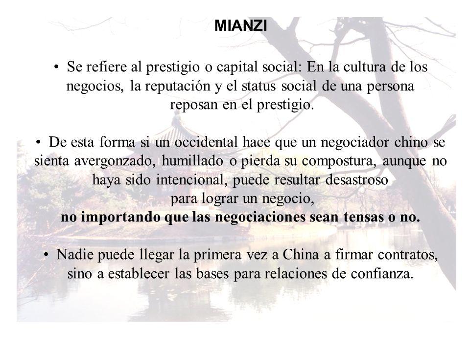 MIANZI Se refiere al prestigio o capital social: En la cultura de los negocios, la reputación y el status social de una persona reposan en el prestigi