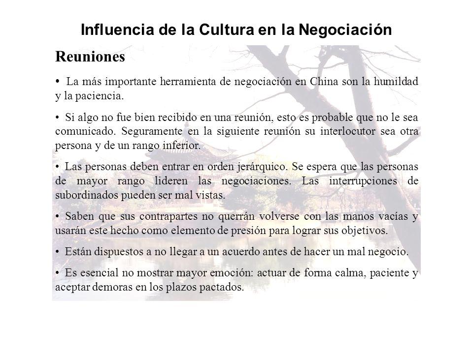 Influencia de la Cultura en la Negociación Reuniones La más importante herramienta de negociación en China son la humildad y la paciencia. Si algo no