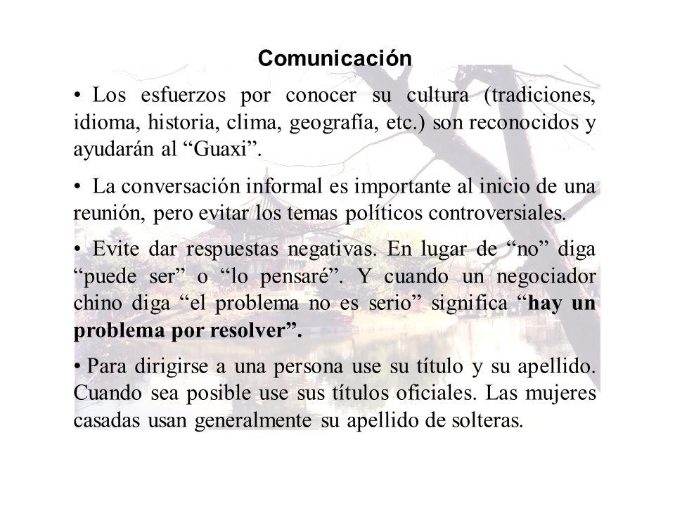 Comunicación Los esfuerzos por conocer su cultura (tradiciones, idioma, historia, clima, geografía, etc.) son reconocidos y ayudarán al Guaxi. La conv
