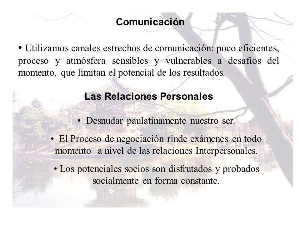 Comunicación Utilizamos canales estrechos de comunicación: poco eficientes, proceso y atmósfera sensibles y vulnerables a desafíos del momento, que li