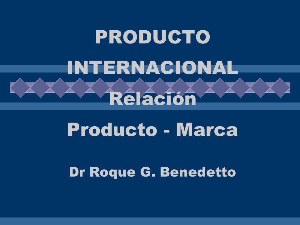 PRODUCTO INTERNACIONAL Relación Producto - Marca Dr Roque G. Benedetto