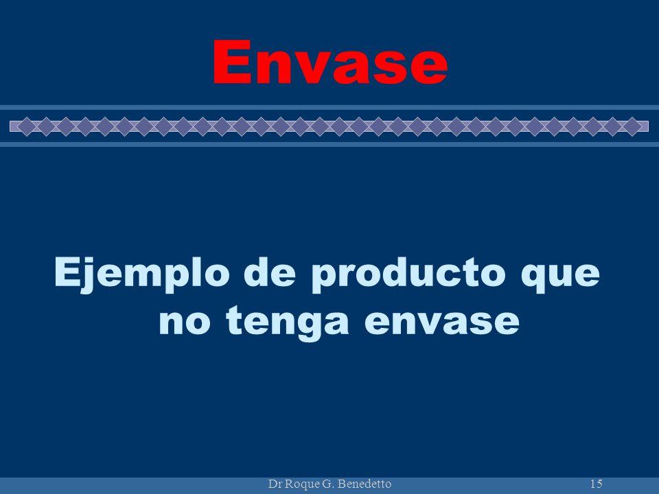 Dr Roque G. Benedetto15 Envase Ejemplo de producto que no tenga envase