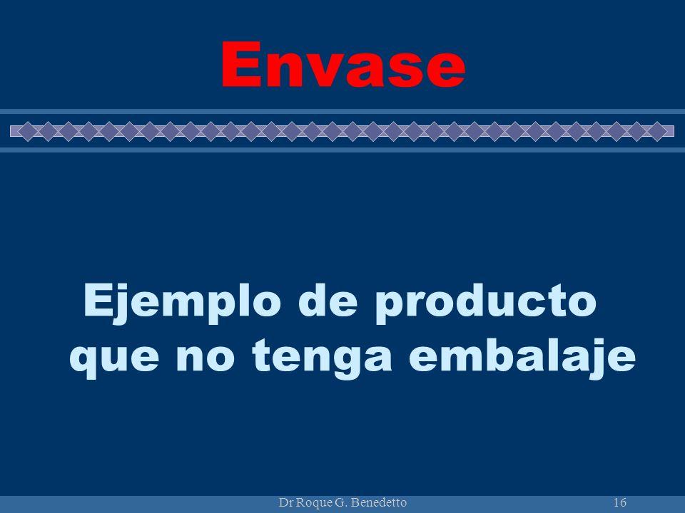 Dr Roque G. Benedetto16 Envase Ejemplo de producto que no tenga embalaje