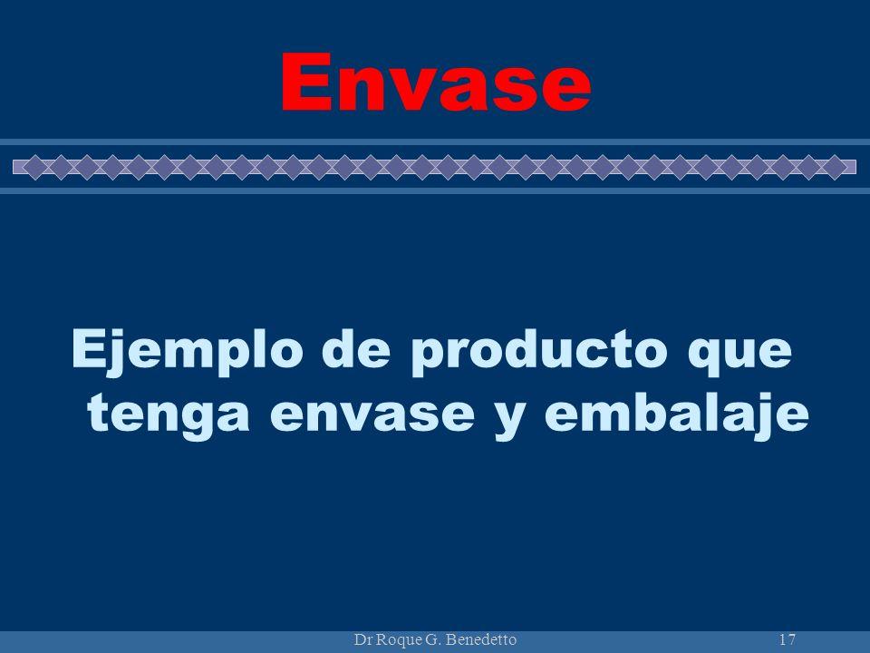 Dr Roque G. Benedetto17 Envase Ejemplo de producto que tenga envase y embalaje